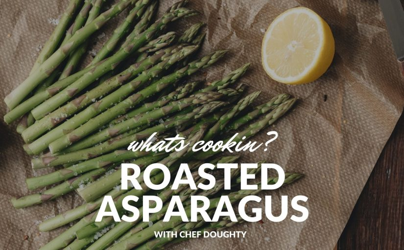 Roasted Asparagus with Chef Doughty